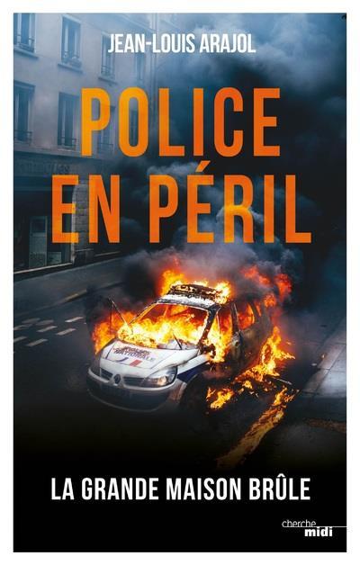 POLICE EN PERIL   LA GRANDE MAISON BRULE
