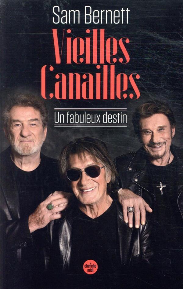 VIEILLES CANAILLES  -  UN FABULEUX DESTIN