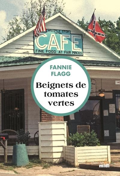BEIGNETS DE TOMATES VERTES FLAGG FANNIE LE CHERCHE MIDI