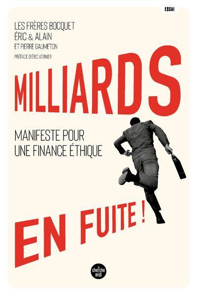 MILLIARDS EN FUITE ! MANIFESTE POUR UNE FINANCE ETHIQUE