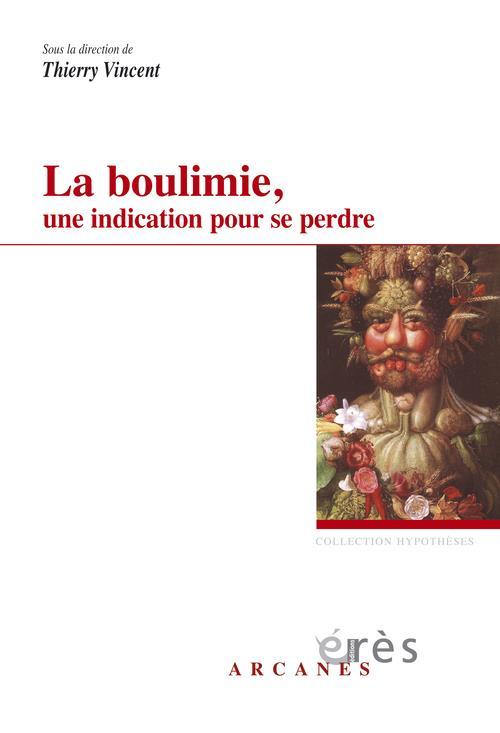 BOULIMIE, UNE INDICATION POUR SE PERDRE (LA)