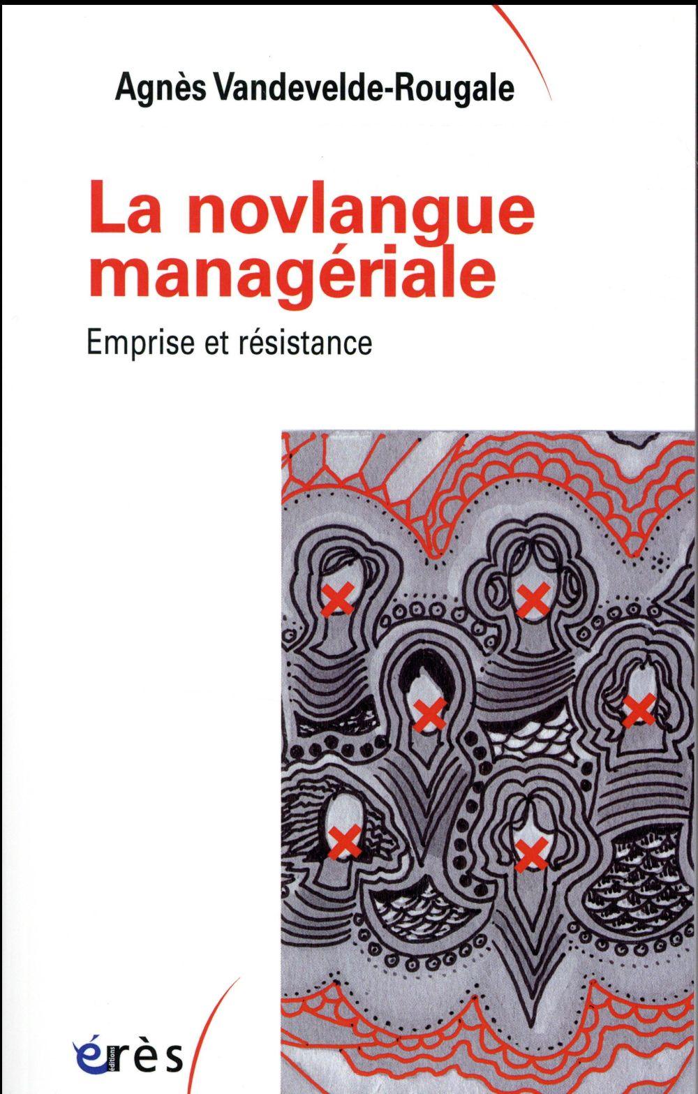 LA NOVLANGUE MANAGERIALE - EMPRISE ET RESISTANCE