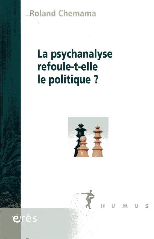 LE REFOULE POLITIQUE DE LA PSYCHANALYSE