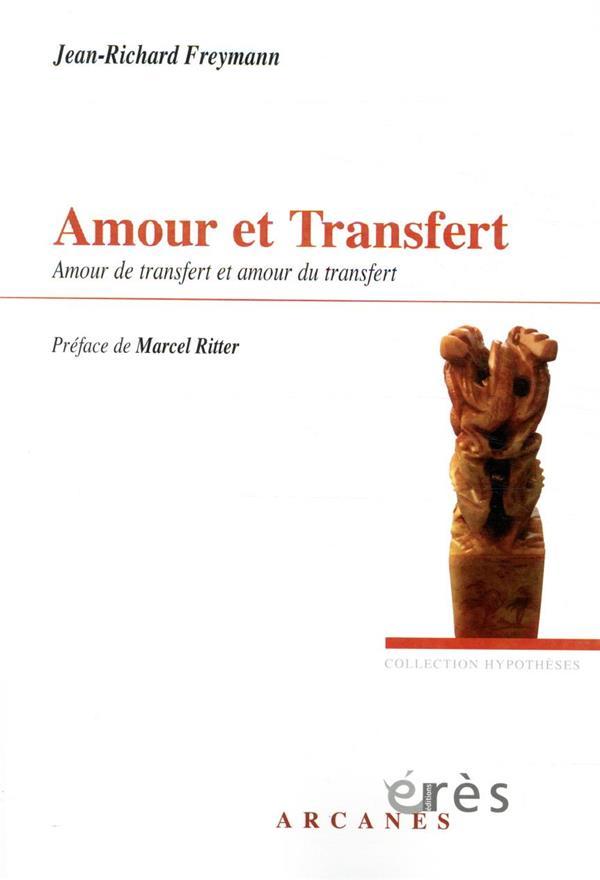 AMOUR ET TRANSFERT  -  AMOUR DE TRANSFERT ET AMOUR DU TRANSFERT