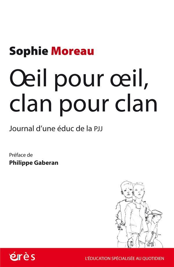 OEIL POUR OEIL, CLAN POUR CLAN  -  JOURNAL D'UNE EDUC DE LA PJJ