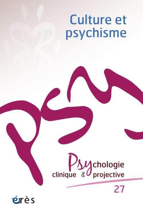 REVUE PSYCHOLOGIE CLINIQUE et PROJECTIVE N.27  -  CULTURE ET PSYCHISME