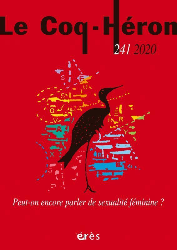 REVUE LE COQ HERON N.241  -  PEUT-ON ENCORE PARLER DE SEXUALITE FEMININE ?