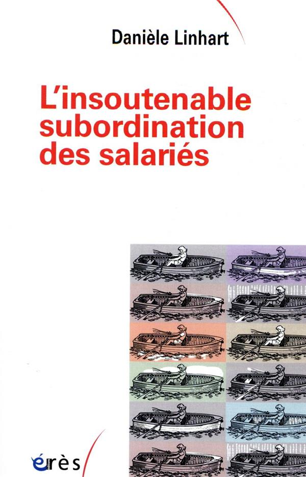 L'INSOUTENABLE SUBORDINATION DES SALARIES