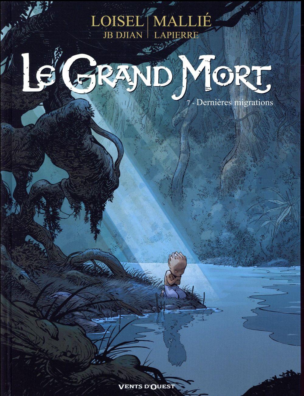 LE GRAND MORT T.7  -  DERNIERES MIGRATIONS