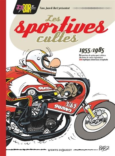 JOE BAR TEAM PRESENTE LES SPORTIVES CULTES (19551985)