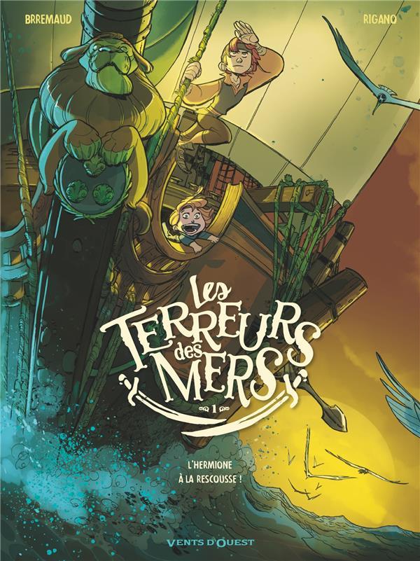 LES TERREURS DES MERS T.1  -  L'HERMIONE A LA RESCOUSSE !