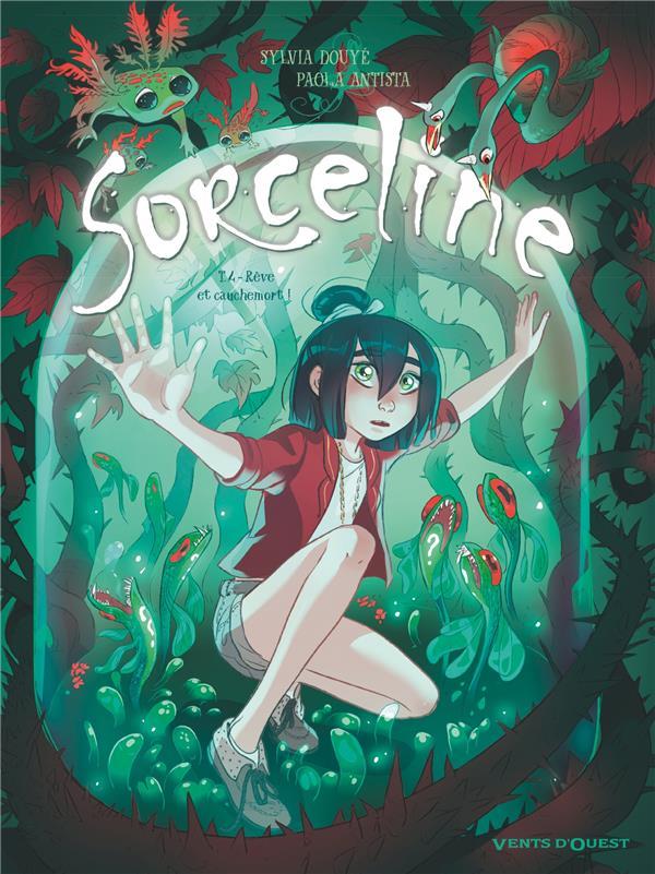 SORCELINE T.4  -  REVE ET CAUCHEMORT !