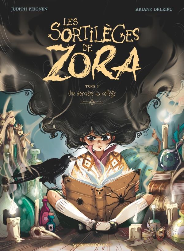LES SORTILEGES DE ZORA - TOME 01 OP BD HEROINES - UNE SORCIERE AU COLLEGE PEIGNEN/DELRIEU VENTS D'OUEST