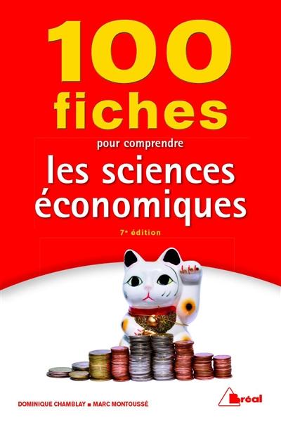 100 FICHES POUR COMPRENDRE LES SCIENCES ECONOMIQUES (7E EDITION)