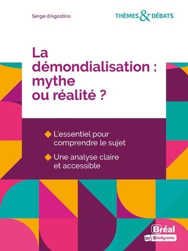 LA DEMONDIALISATION : MYTHE OU REALITE ?