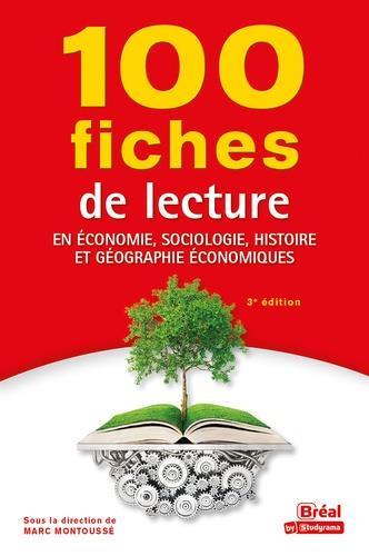 100 FICHES DE LECTURE EN ECONOMIE, SOCIOLOGIE, HISTOIRE ET GEOGRAPHIE ECONOMIQUES