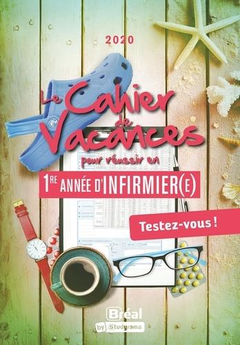 LE CAHIER DE VACANCES POUR REUSSIR EN 1RE ANNEE D'INFIRMIER(E)
