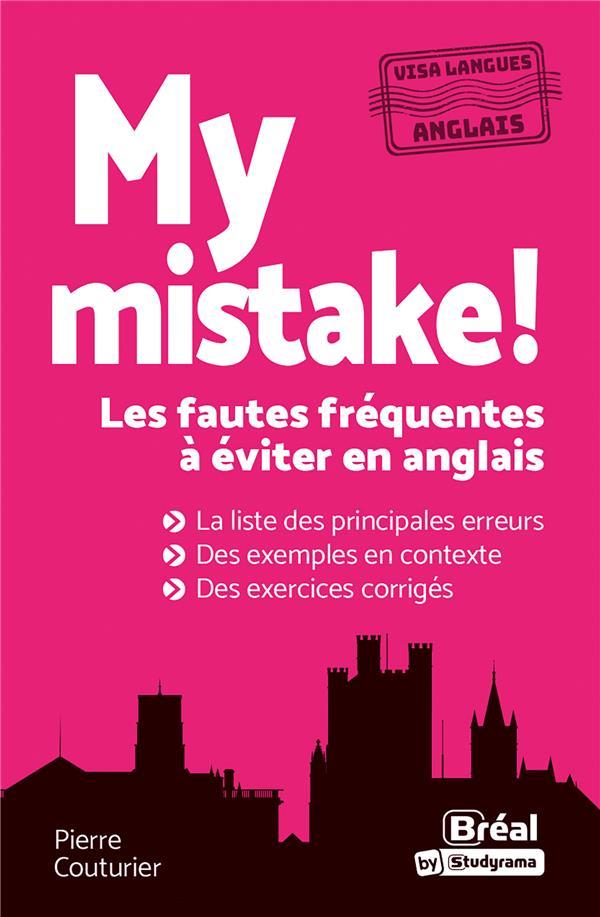 MY MISTAKE ! LES FAUTES FREQUENTES A EVITER EN ANGLAIS