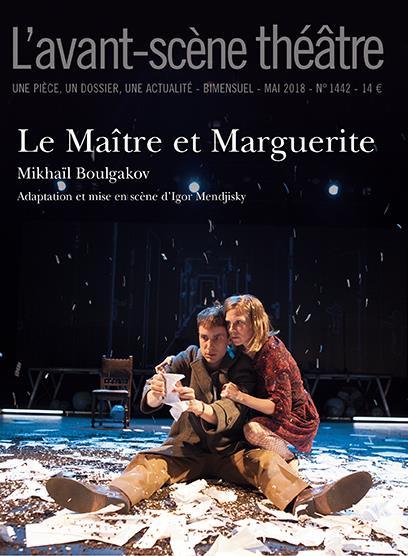 REVUE L'AVANT-SCENE THEATRE N.1442  -  LE MAITRE ET MARGUERITE BOULGAKOV MIKHAIL NC