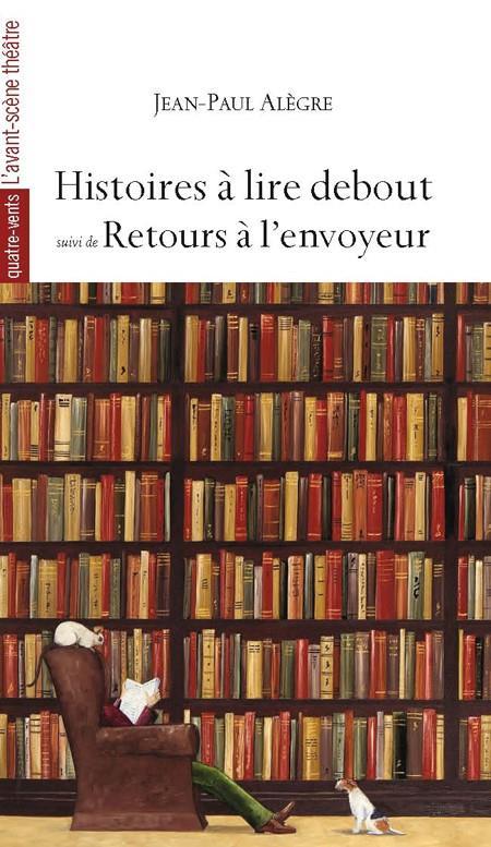 HISTOIRES A LIRE DEBOUT  -  RETOURS A L'ENVOYEUR