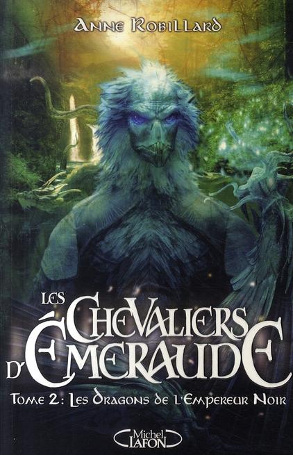 LES CHEVALIERS D'EMERAUDE T.2  -  LES DRAGONS DE L'EMPEREUR NOIR ROBILLARD ANNE MICHEL LAFON