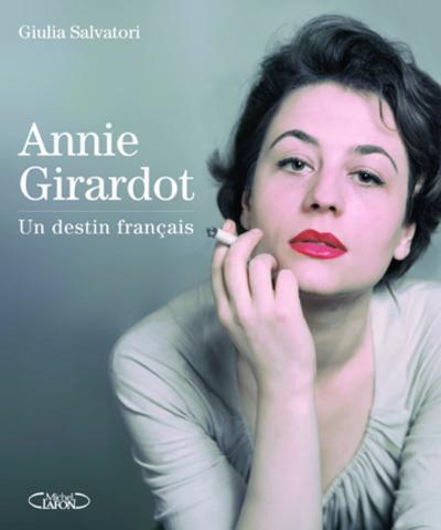 ANNIE GIRARDOT  -  UN DESTIN FRANCAIS SALVATORI GIULIA MICHEL LAFON