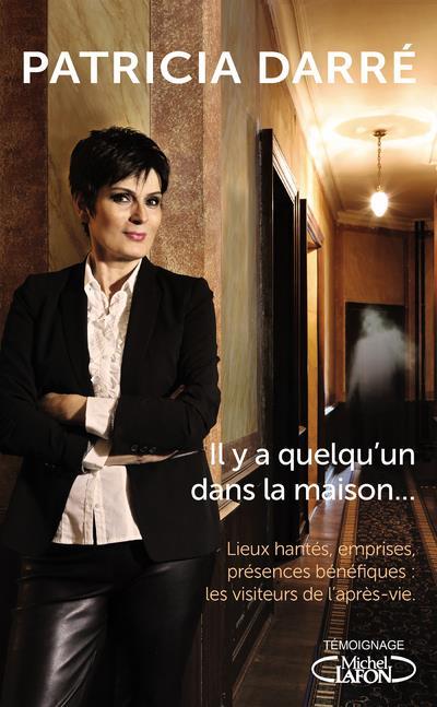 IL Y A QUELQU'UN DANS LA MAISON... DARRE PATRICIA MICHEL LAFON