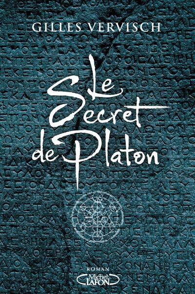 LE SECRET DE PLATON VERVISCH GILLES MICHEL LAFON