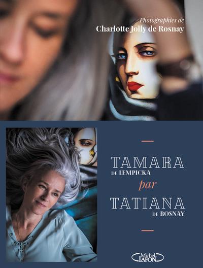 TAMARA PAR TATIANA : SUR LES T ROSNAY/CHARLOTTE MICHEL LAFON