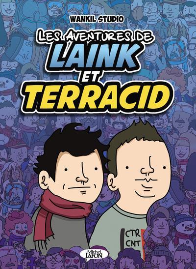 LES AVENTURES DE LAINK & TERRACID WANKIL STUDIO MICHEL LAFON