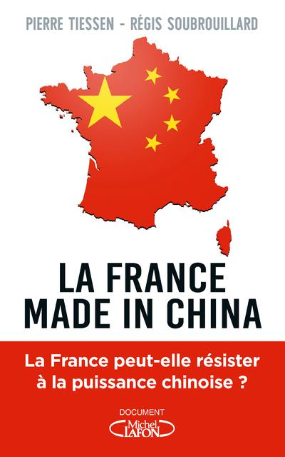 LA FRANCE MADE IN CHINA TIESSEN MICHEL LAFON