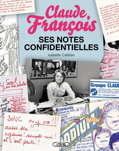 CLAUDE FRANCOIS, SES NOTES CONFIDENTIELLES  MICHEL LAFON