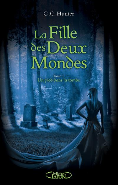 LA FILLE DES DEUX MONDES - TOM HUNTER C. C. MICHEL LAFON