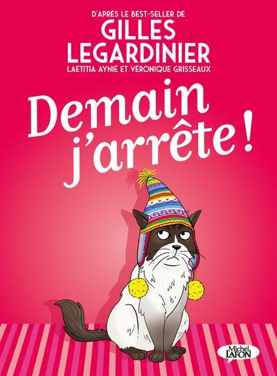 DEMAIN J'ARRETE ! LEGARDINIER/AYNIE MICHEL LAFON