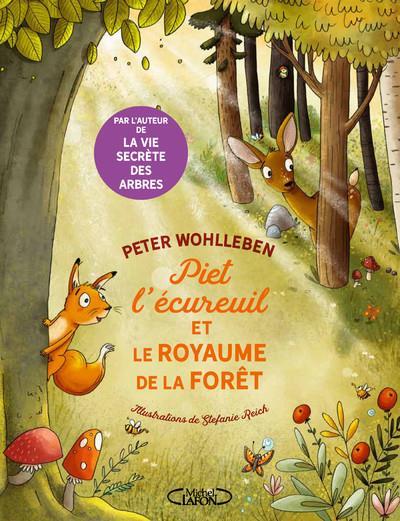 PIET L-ECUREUIL ET LE ROYAUME WOHLLEBEN/REICH MICHEL LAFON