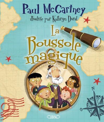 LA BOUSSOLE MAGIQUE MCCARTNEY/DURST MICHEL LAFON