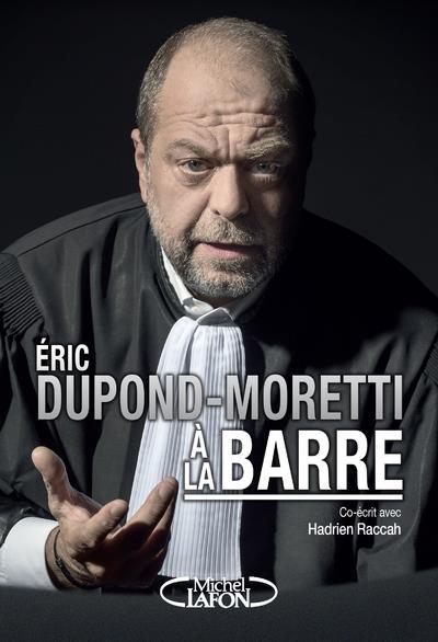 ERIC DUPOND-MORETTI A LA BARRE DUPOND-MORETTI ERIC MICHEL LAFON