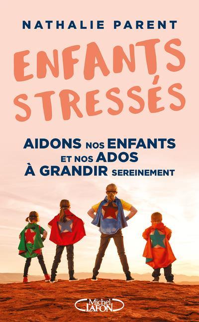 ENFANTS STRESSES  MICHEL LAFON