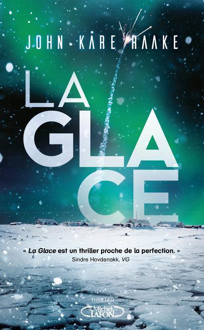LA GLACE KARE RAAKE, JOHN MICHEL LAFON