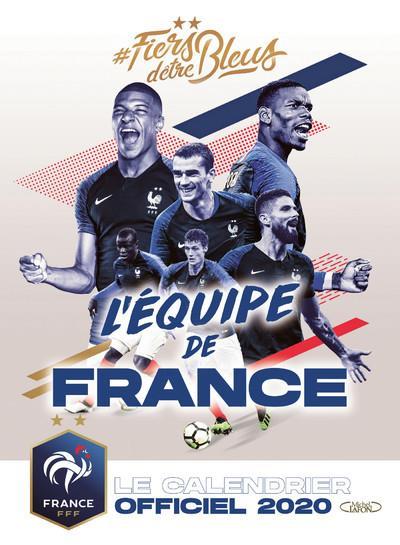 LE CALENDRIER OFFICIEL DE L'EQUIPE DE FRANCE (EDITION 2020)