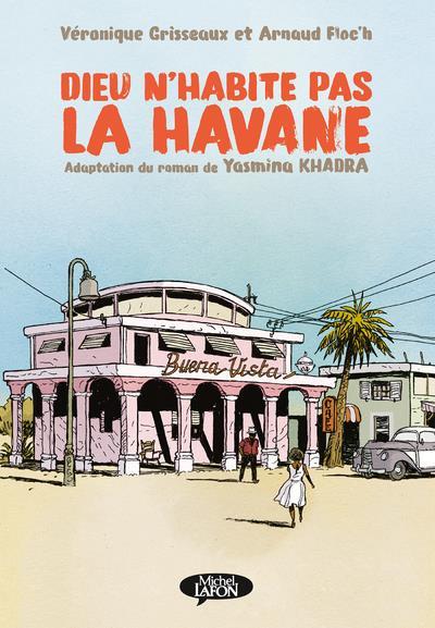 DIEU N'HABITE PAS LA HAVANE KHADRA/GRISSEAUX MICHEL LAFON