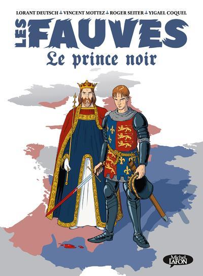 LES FAUVES T.2  -  LE PRINCE NOIR DEUTSCH/MOTTEZ MICHEL LAFON