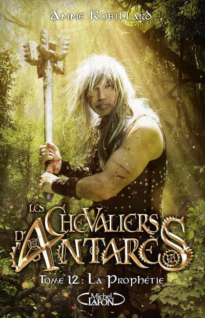 LES CHEVALIERS D'ANTARES T.12  -  LA PROPHETIE ROBILLARD, ANNE MICHEL LAFON