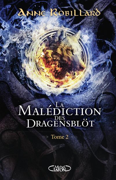 LA MALEDICTION DES DRAGENSBLOT T.2 ROBILLARD ANNE MICHEL LAFON