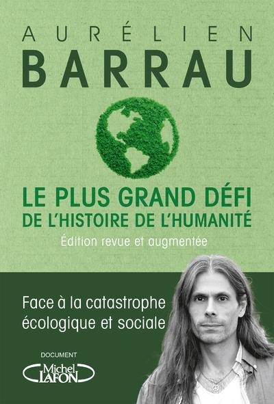 LE PLUS GRAND DEFI DE L'HISTOIRE DE L'HUMANITE BARRAU AURELIEN MICHEL LAFON