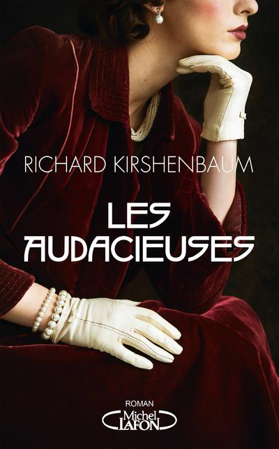LES AUDACIEUSES KIRSHENBAUM, RICHARD MICHEL LAFON