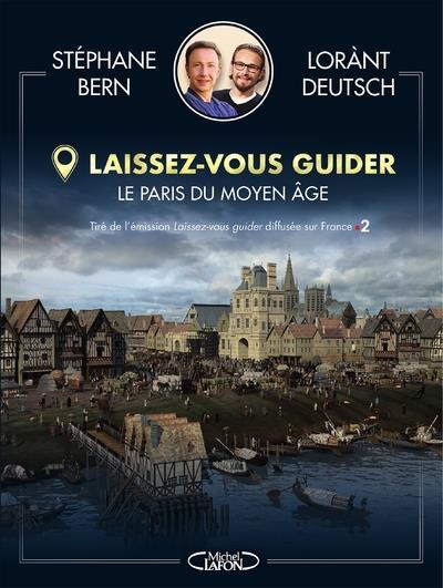LAISSEZ-VOUS GUIDER - LE PARIS BERN/DEUTSCH MICHEL LAFON
