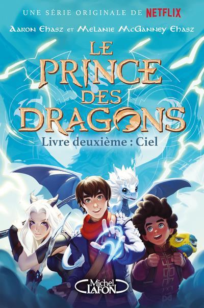 LE PRINCE DES DRAGONS T.2  -  CIEL EHASZ/MCGANNEY EHASZ MICHEL LAFON