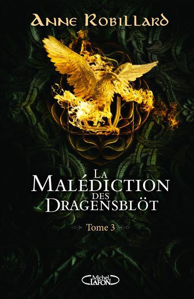 LA MALEDICTION DES DRAGENSBLOT T.3 ROBILLARD ANNE MICHEL LAFON
