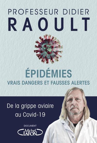 EPIDEMIES : VRAIS DANGERS ET FAUSSES ALERTES RAOULT DIDIER MICHEL LAFON